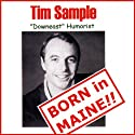 Born in Maine!! Performance by Tim Sample