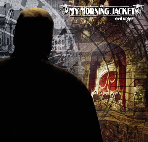 My Morning Jacket - Evil Urges - Zortam Music