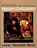 img - for Western Civilizations: Their History and Their Culture 12th edition by Lerner, Robert E., Meacham, Standish, Burns, Edward McNall (1993) Hardcover book / textbook / text book