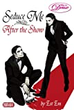 Yaoi Review: Seduce Me After the Show by Est Em
