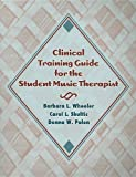 Clinical Training Guide for the Student Music Therapist