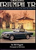 Bill Piggott Original Triumph TR: The Restorer's Guide to TR2, TR3, TR3A, TR4, TR4A, TR5, TR250, TR6