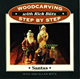 img - for Woodcarving with Rick Butz: Santas (Woodcarving Step by Step with Rick Butz) by Rick Butz (1995-07-01) book / textbook / text book
