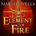 The Element of Fire: Ile-Rien Series, Book 1 (       UNABRIDGED) by Martha Wells Narrated by Derek Perkins