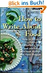 How to Write about Food: How to Becom...