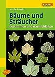 Image de Bäume und Sträucher: Bestimmen und Nachschlagen (GODET Naturführer)