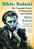 Miklos Radnoti: The Complete Poetry in Hungarian and English (0786469536) by Radnoti, Miklos