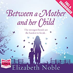 Between a Mother and Her Child | [Elizabeth Noble]