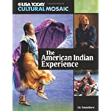 The American Indian Experience (USA Today Cultural Mosaic) ~ Liz Sonneborn