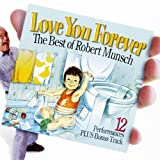 Love You Forever: The Best Of Robert Munsch