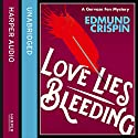 Love Lies Bleeding (A Gervase Fen Mystery) Audiobook by Edmund Crispin Narrated by Paul Panting