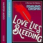 Love Lies Bleeding (A Gervase Fen Mystery) | Edmund Crispin