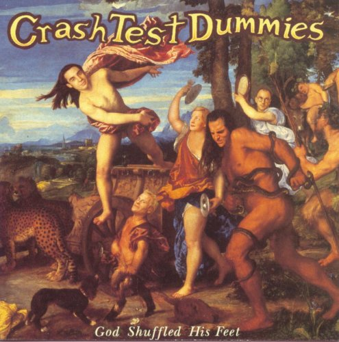 Crash Test Dummies - God Shuffled His Feet - Zortam Music