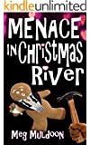 Menace in Christmas River: A Christmas Cozy Mystery (Christmas River Cozy Book 8)