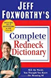 Jeff Foxworthy's Complete Redneck Dictionary: All the Words You Thought You Knew the Meaning Of (0345507029) by Foxworthy, Jeff
