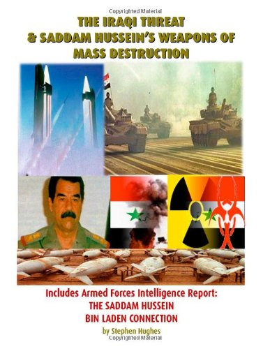 The Iraqi Threat & Saddam Hussein's Weapons of Mass Destruction