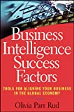 img - for Business Intelligence Success Factors: Tools for Aligning Your Business in the Global Economy (Wiley and SAS Business Series) book / textbook / text book