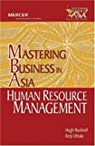 img - for Human Resource Management in Mastering Business in Asia series (Wiley Executive Mba) by Bucknall, Hugh, Ohtaki, Reiji (January 3, 2005) Paperback book / textbook / text book