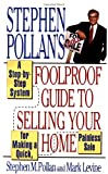 Stephen Pollan's Foolproof Guide to Selling Your Home (0684802295) by Pollan, Stephen M.