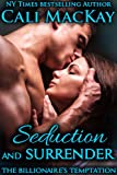 Seduction and Surrender (The Billionaires Temptation Series Book 1)