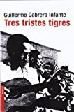 Image of Tres tristes tigres (Spanish Edition)