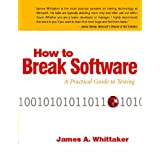 How to Break Software: A Practical Guide to Testingby James A. Whittaker