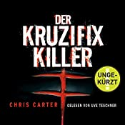 Der Kruzifix-Killer (Hunter und Garcia Thriller 1) | Chris Carter
