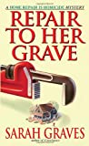 Repair to Her Grave (Home Repair Is Homicide) (0553582259) by Graves, Sarah