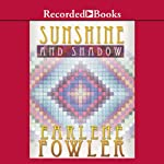 Sunshine and Shadow: A Benni Harper Mystery (       UNABRIDGED) by Earlene Fowler Narrated by Johanna Parker