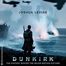 Dunkirk Audiobook by Joshua Levine Narrated by Jonathan Keeble, Leighton Pugh