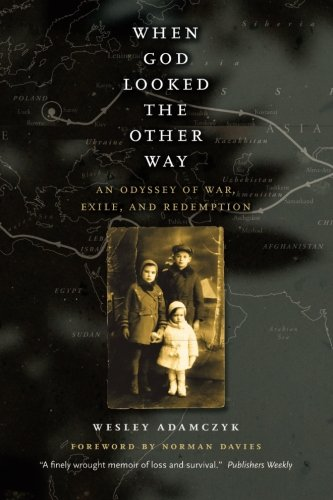 When God Looked the Other Way - An Odyssey of War,  Exile and Redemption