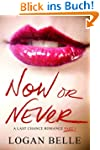 Now or Never (A Last Chance Romance,...