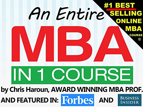 An Entire MBA in 1 Course by an Award Winning Business School Professor, Venture Capitalist & Author - Season 1