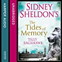 Sidney Sheldon's The Tides of Memory (       UNABRIDGED) by Sidney Sheldon, Tilly Bagshawe Narrated by Denica Fairman
