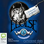 Eloise: Allie's Ghost Hunters, Book 3 | Catherine Jinks