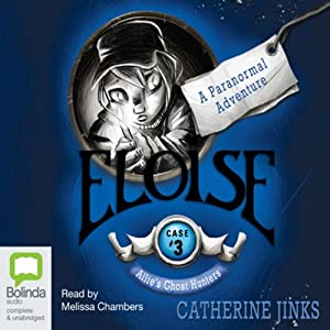Eloise: Allie's Ghost Hunters, Book 3 Audiobook