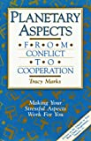 Planetary Aspects: From Conflict to Cooperation