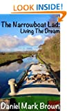 The Narrowboat Lad: Living The Dream (The Narrowboat Lad Series Book 2)