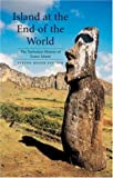 img - for Island at the End of the World: The Turbulent History of Easter Island book / textbook / text book