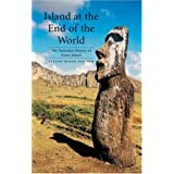 Island at the End of the World: The Turbulent History of Easter Island ~ Steven Roger Fischer