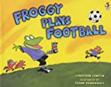 Froggy Plays Football (0099417294) by Jonathan London