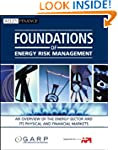 Foundations of Energy Risk Management...