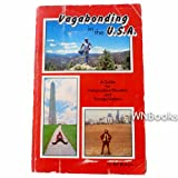 Vagabonding in the USA: A Guide for Independent Travelers and Foreign Visitors (0915904500) by Buryn, Ed