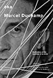 aka Marcel Duchamp: Meditations on the Identities of an Artist (Smithsonian Contribution to Knowledge)