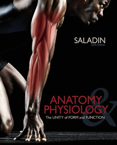 Anatomy & Physiology: The Unity of Form and Function...