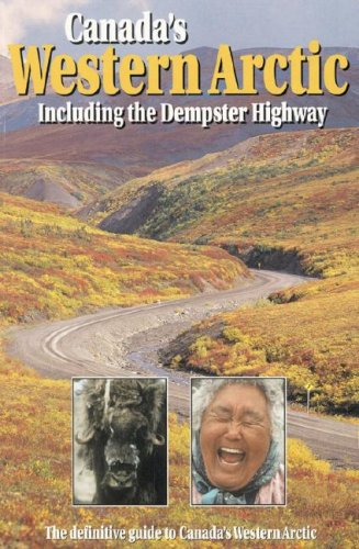 Canada's Western Arctic: Including the Dempster Highway (Canada Artic compare prices)