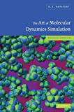 img - for The Art of Molecular Dynamics Simulation 2nd edition by Rapaport, D. C. (2004) Hardcover book / textbook / text book
