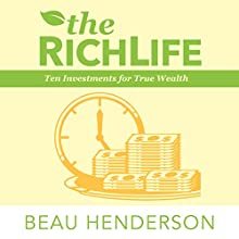 The RichLife: Ten Investments for True Wealth (       UNABRIDGED) by Beau Henderson Narrated by Kevin Clay