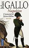 Napoléon, tome 4 : L'Immortel de Sainte-Hélène par Gallo