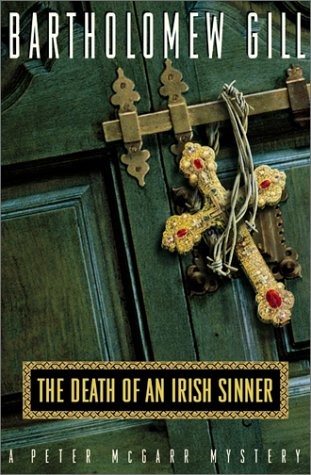 The Death of an Irish Sinner: A Peter McGarr Mystery (Peter McGarr Mysteries), Bartholomew Gill
